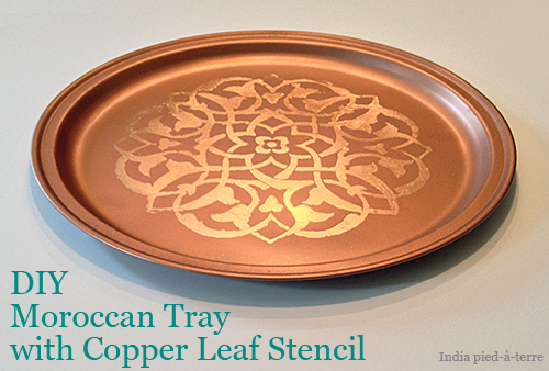 DIY Moroccan Tray with Copper Leaf Stencil
