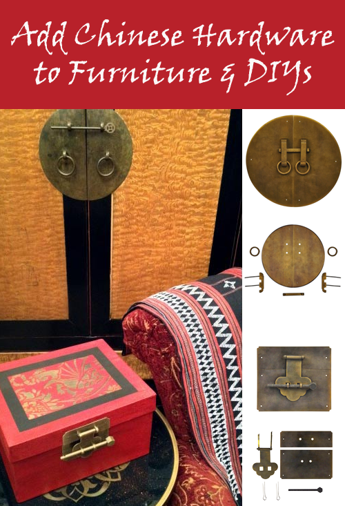 How to Add Chinese Hardware to Furniture and DIYs