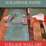 How to Make a Scrapbook Paper Collage