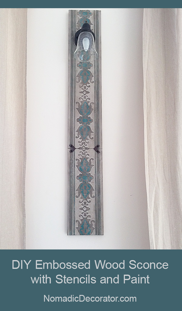 DIY Sconce with Embossed Wood Stencil