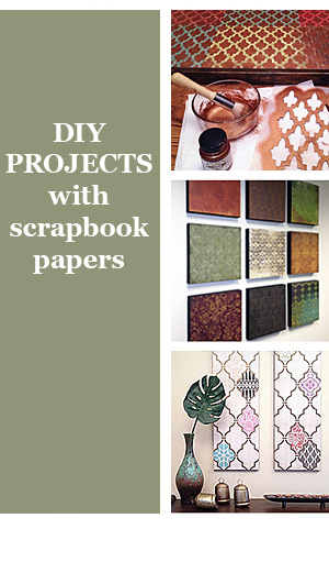 DIY Projects with Scrapbook Papers