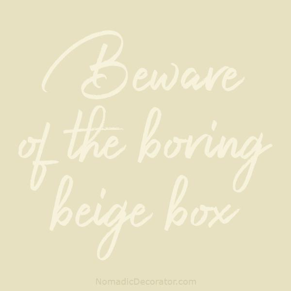 Beware of Boring Beige