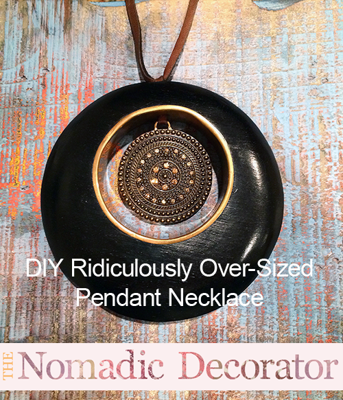DIY Ridiculously Over-Sized Pendant Necklace